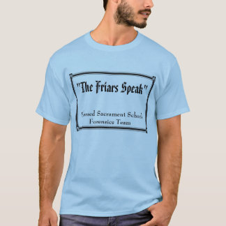 """The Friars Speak"", Blessed Sacrament T-Shirt"