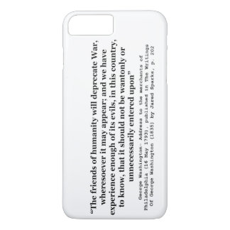 The Friends of Humanity Will Deprecate War iPhone 7 Plus Case