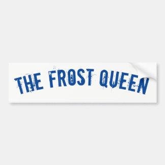 The frost Queen Bumper Sticker