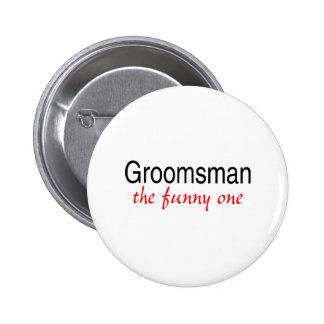 The Funny One (Groomsman) 6 Cm Round Badge