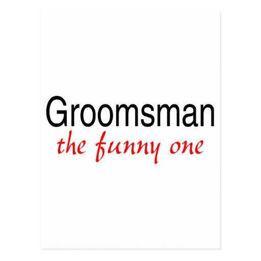 The Funny One (Groomsman) Post Card