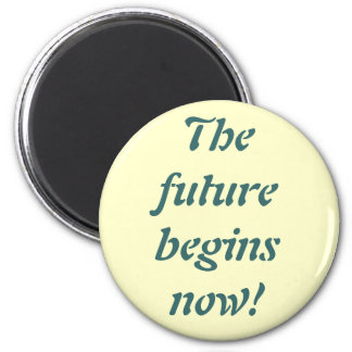The future begins now! 6 cm round magnet