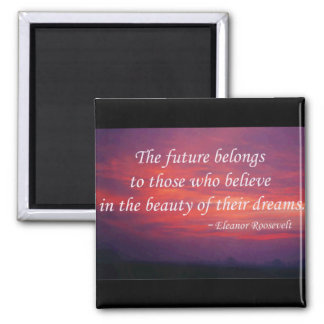 The Future Belongs... Magnets