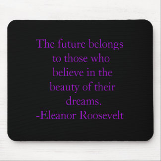 The future belongs to those who  b... - Customized Mouse Pad