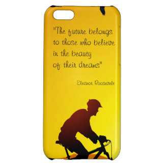 The future belongs to those who believe Roosevelt Cover For iPhone 5C