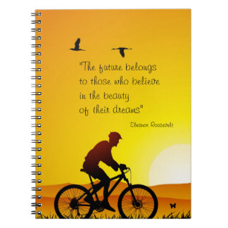 The future belongs to those who believe Roosevelt Notebook