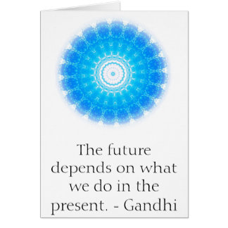The future depends on what we do in the present. greeting card