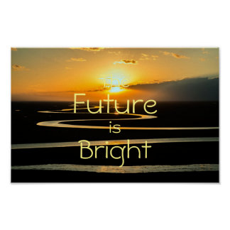 The Future is Bright|| Motivational Poster