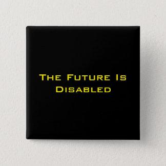 "The Future Is Disabled, 2"" Square Button, Black 15 Cm Square Badge"