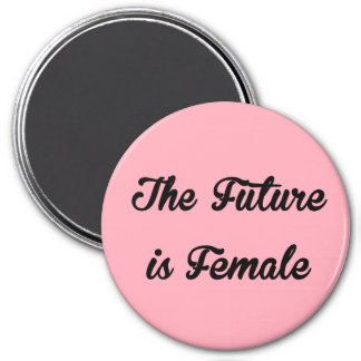 The Future is Female round magnet
