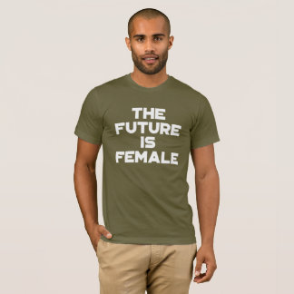 The Future is Female. T-Shirt