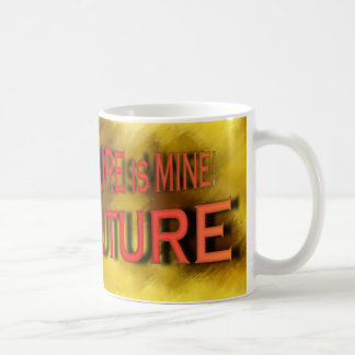 The future is mine coffee mug