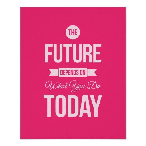 The Future - Pink Inspirational Quote Poster Poster