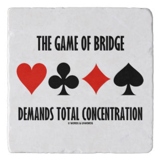 The Game Of Bridge Demands Total Concentration Trivet