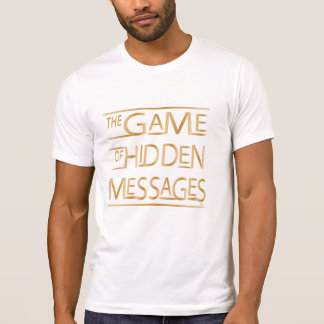 The Game of Hidden Messages - Official Tee