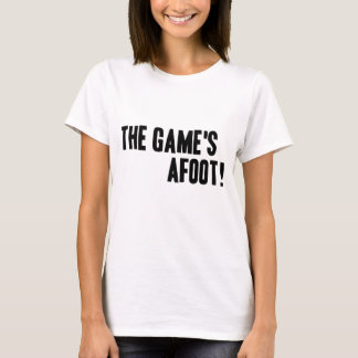 The Game's Afoot! Ladies T-Shirt