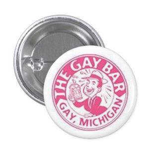 "The ""Gay Bar"" in Gay, Michigan 3 Cm Round Badge"