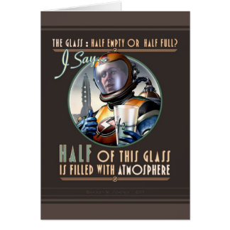 The Glass is Half Full of Atmosphere Card