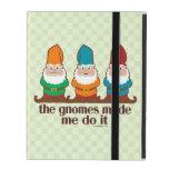 The Gnomes Made Me Do It iPad Folio Cover