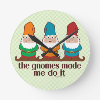 The Gnomes Made Me Do It Round Clock