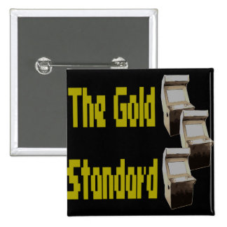 The gold standard arcade pinback button