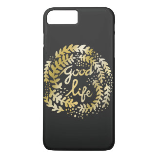 The Good Life iPhone 7 Plus Case