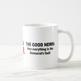 The Good News - Now everything is the democrat's f Coffee Mugs