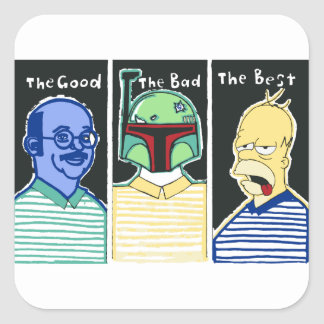 The Good The Bad The Best Square Sticker