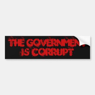 The Government is Corrupt Bumper Sticker