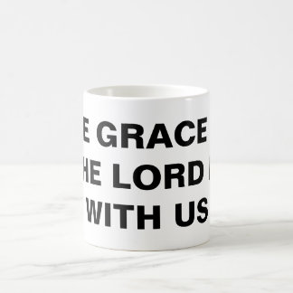 """The Grace Of The Lord Is With Us"" Classic Mug"