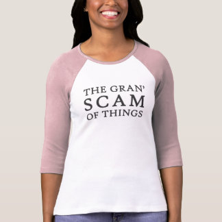 THE GRAN' SCAM OF THINGS Ladies Jersey T-shirt