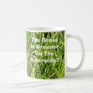 The Grass Is Greener On The Otherside!!! Classic White Coffee Mug