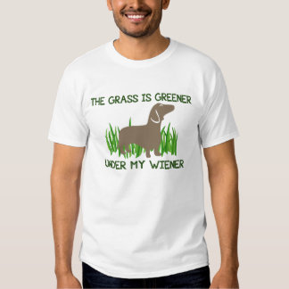 The Grass is Greener Under My Wiener Hot Dog Tee Shirt