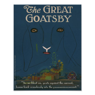 "The Great Goatsby poster (11"" x 14"")"