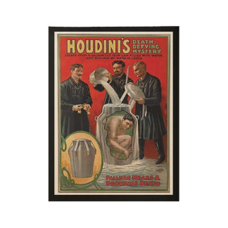 THE GREAT HOUDINI MILK CAN ESCAPE wood poster. Wood Poster