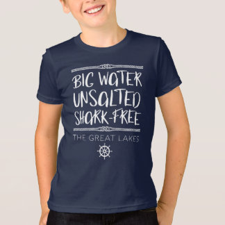 The Great Lake: Big, Unsalted, Shark-free T-Shirt