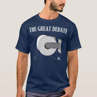 The Great Toilet Paper Bathroom Debate T-Shirt