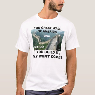 THE GREAT WALL OF AMERICA T-Shirt