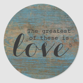 """The greatest of these is love"" Wood Round Sticker"