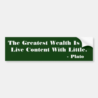The Greatest Wealth Is To Bumper Sticker