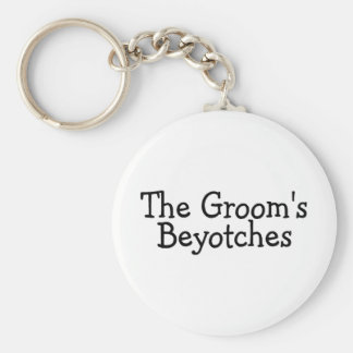 The Grooms Beyotches Key Ring