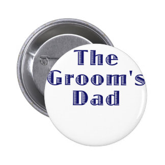 The Grooms Dad 6 Cm Round Badge