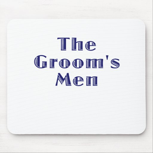 The Grooms Men Mousepads