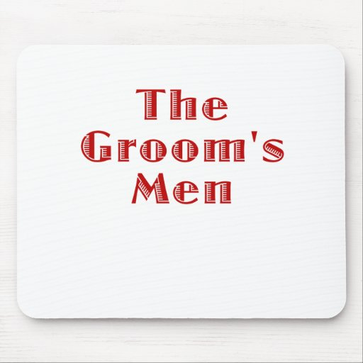 The Grooms Men Mouse Pad
