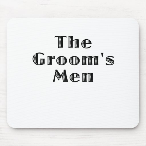 The Groomsmen Mouse Pad