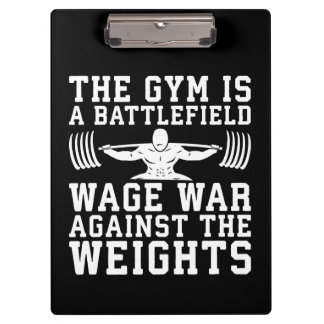 The Gym Is A Battlefield - Workout Motivational Clipboard