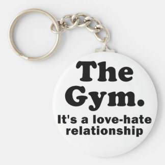 The Gym Its a Love Hate Relationship Keychains