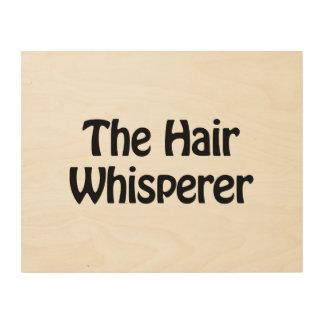 the hair whisperer wood print