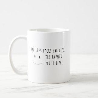 The Happier You'll Live Coffee Mug