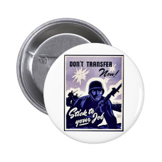 The Harder We Work The Sooner This Dream Will Come Pinback Buttons